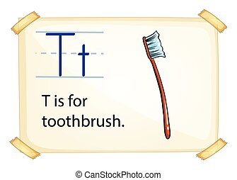 A letter T for toothbrush