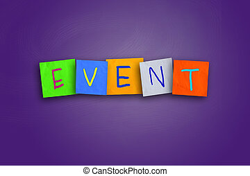 Event Concept - The word Event written on sticky colored...