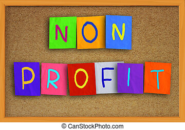 Non Profit Concept - The words Non Profit written on sticky...