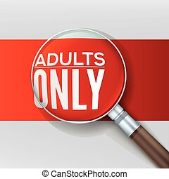 Adults only Red banner with a magnifying glass, vector...