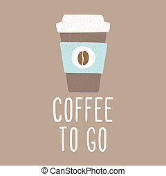 Coffee to go. Cup to go. Vector EPS 10 hand drawn...