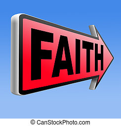 faith and trust - Faith and trust in God and Jesus road sign...