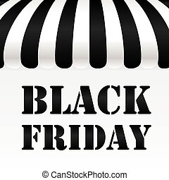 Black Friday text on black and white awning background