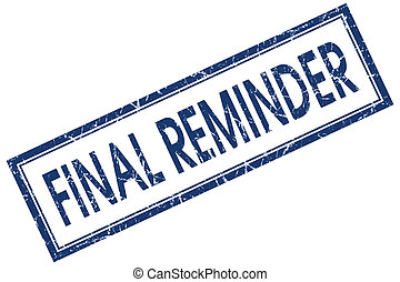 final reminder blue square stamp isolated on white...