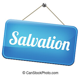 salvation follow jesus and god to be rescued save your soul...
