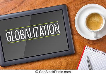Tablet on a desk - Globalization