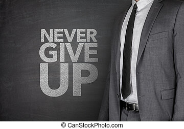 Never give up blackboard - Never give up on blackboard with...