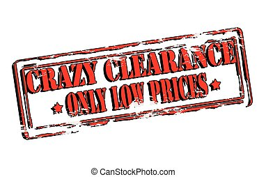 Crazy clearance - Rubber stamp with text crazy clearance...