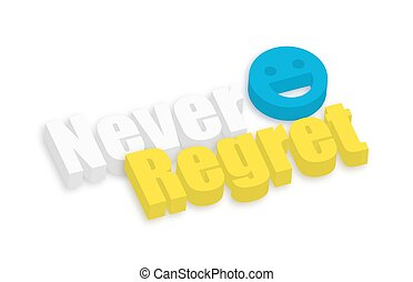 Happy Smiley Never Regret Text - Colored 3d Never Regret...