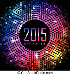 Vector 2015 Happy New Year background with colorful disco...