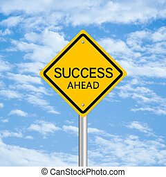 Success Ahead - Success ahead road sign with blue sky