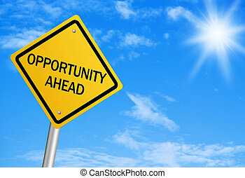 Opportunity Ahead - Opportunity ahead road sign with blue...