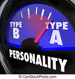 Personality Test Guage Type A High Stress Anxiety Workaholic...