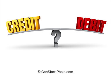 Credit Or Debit - Bright, gold CREDIT and red DEBIT sit on...