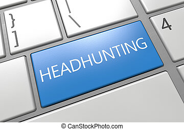 Headhunting - keyboard 3d render illustration with word on...