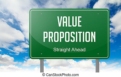 Value Proposition on Highway Signpost. - Highway Signpost...