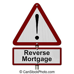 Reverse Mortgage Caution Sign, Red and White Triangle...