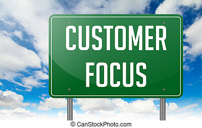 Customer Focus on Highway Signpost. - Highway Signpost with...