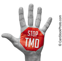 Stop TMD Sign Painted, Open Hand Raised.