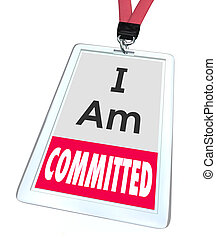I Am Committed Employee Worker Badge Name Tag Dedication - I...
