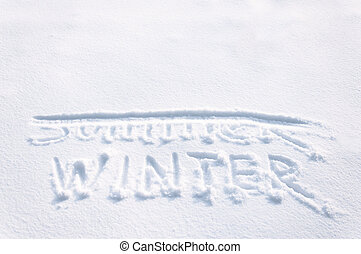 WINTER written by the finger in the snow, SUMMER...