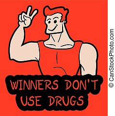 Winner don?t drugs - Creative design of winner don?t drug