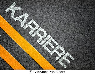 German Karriere Careers Text Writing Road Asphalt Word Floor...