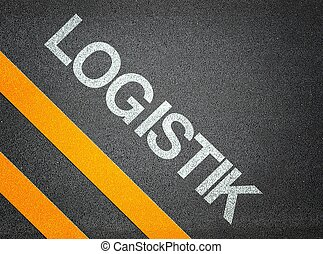 German Logistik Logistic Text Writing Road Asphalt Word...