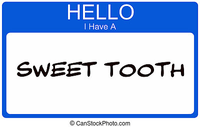 Blue Hello I Have a Sweet Tooth Name Tag