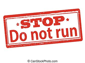 Do not run - Rubber stamp with text do not run inside,...
