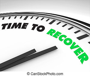Time to Recover - Clock - White clock with words Time to...