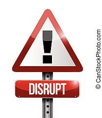 disrupt warning sign illustration design over a white...