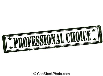 Professional choice - Rubber stamp with text professional...