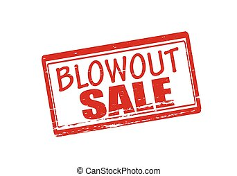 Blow out sale - Rubber stamp with text blow out sale inside,...