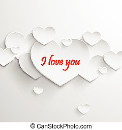 I love you. Abstract holiday background with paper hearts....