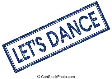 lets dance blue square stamp isolated on white background