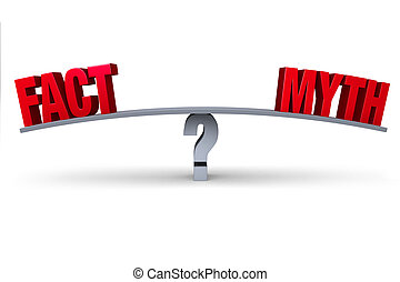 Fact Or Myth - A red FACT and a red MYTH sit on opposite...