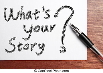 """Whats Your Story - """" Whats Your Story"""" Concept written on..."""