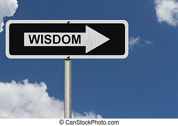 The way to having wisdom, Black and white street sign with...