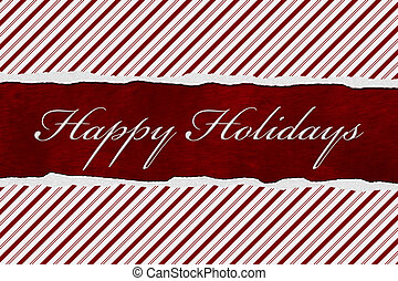 Happy Holidays - A Happy Holidays card, A Candy Cane Stripes...