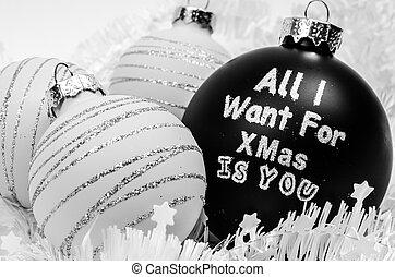 Christmas balls - Christmas tree balls - All I want for Xmas...