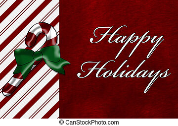 Happy Holidays - A Happy Holidays card, A Candy Cane with...