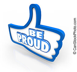 Be Proud Thumbs Up Symbol Pride Respect Self Confidence - Be...