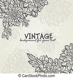 Vintage background with flowers dahlias for your text -...