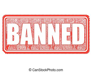 banned - grunge stamp with text banned on vector...