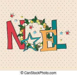"""noel - the word """"Noel"""" with Christmas wreaths in vintage..."""