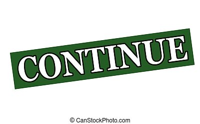 Continue - Rubber stamp with word continue inside, vector...