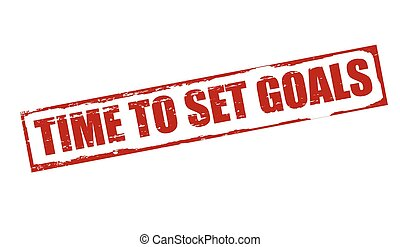 Time to set goals - Rubber stamp with text time to set goals...