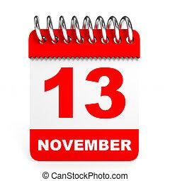 Calendar on white background. 13 November. 3D illustration.