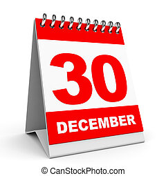 Calendar. 30 December. - Calendar on white background. 30...